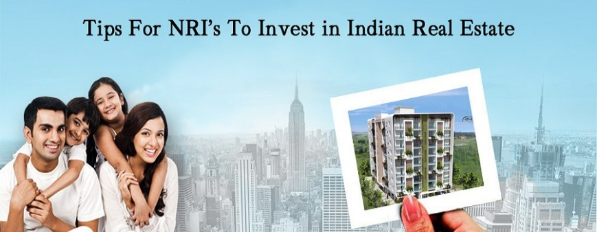 Tips for NRIs to Invest in Indian Real Estate