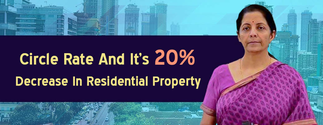 Circle Rate and its 20% Decrease in Residential Property