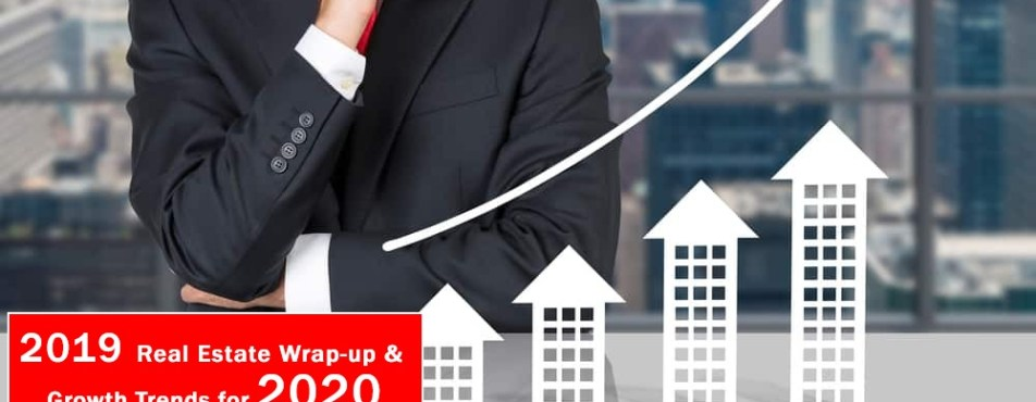 2019 Real Estate Wrap-up & Growth Trends for 2020