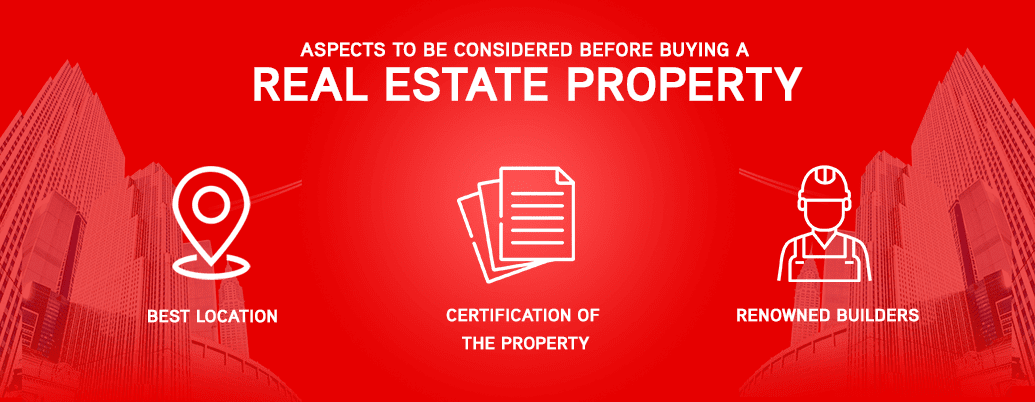 Aspects to be considered before buying a Real Estate property